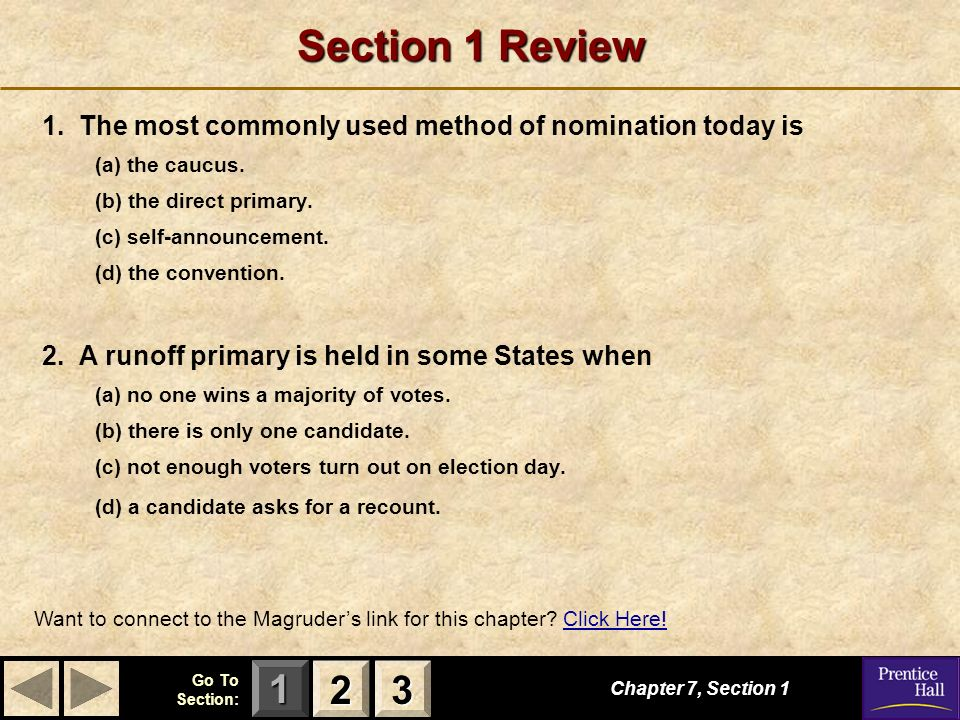 Section 1 Review 1. The most commonly used method of nomination today is. (a) the caucus. (b) the direct primary.