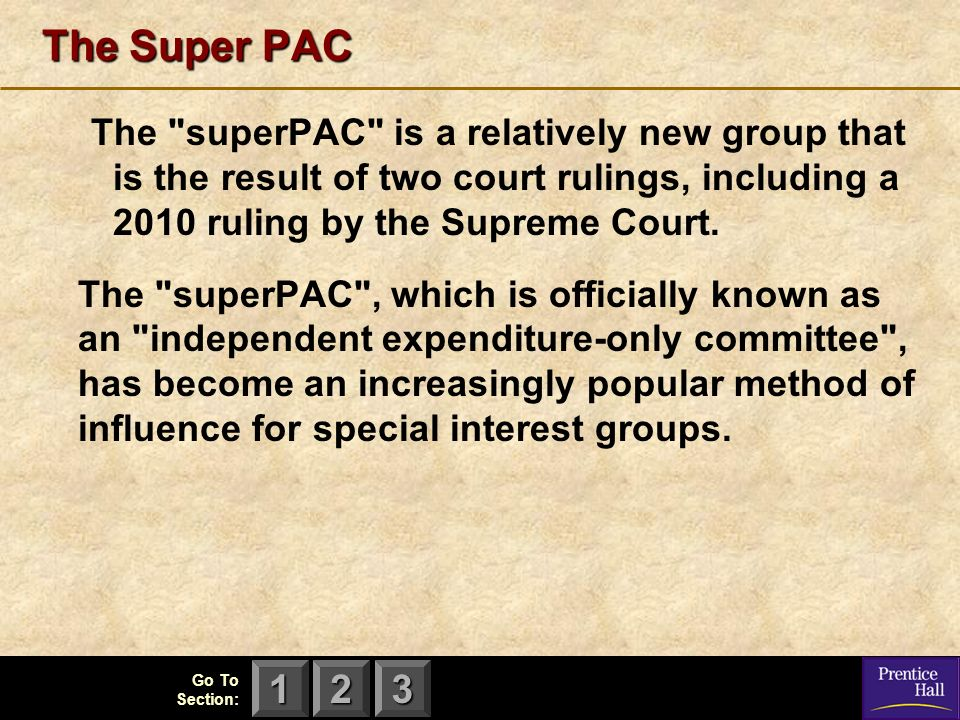 The Super PAC The superPAC is a relatively new group that is the result of two court rulings, including a 2010 ruling by the Supreme Court.