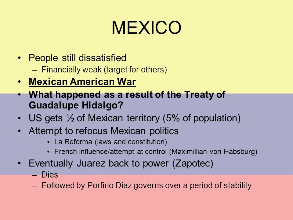 MEXICO People still dissatisfied Mexican American War