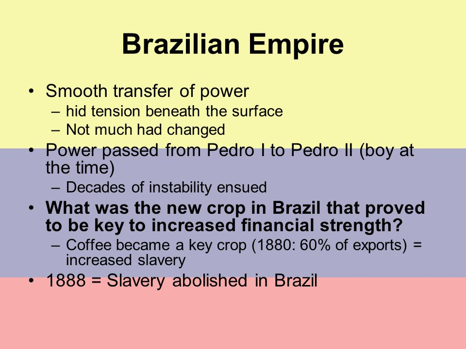 Brazilian Empire Smooth transfer of power
