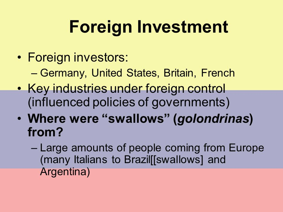 Foreign Investment Foreign investors: