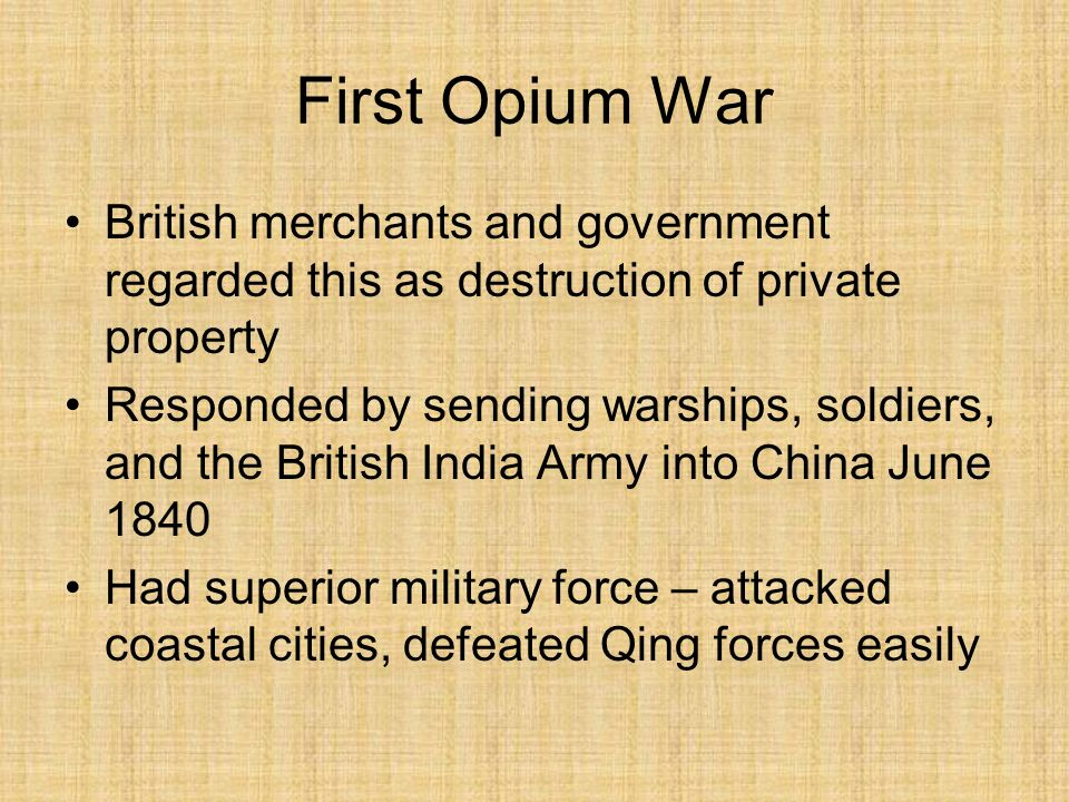 First Opium War British merchants and government regarded this as destruction of private property.