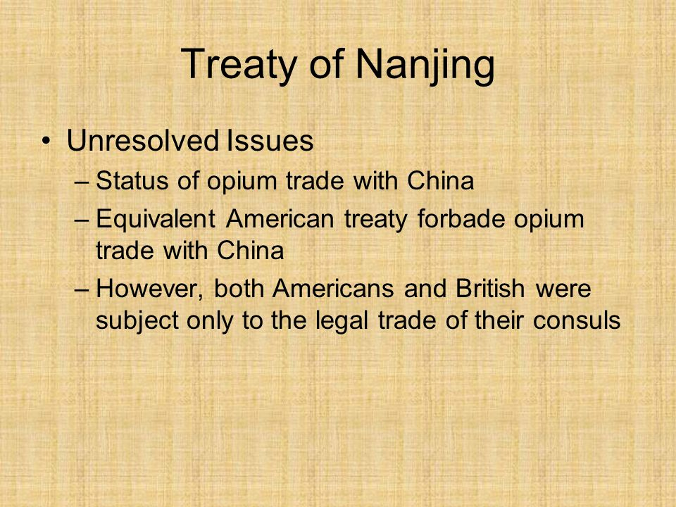 Treaty of Nanjing Unresolved Issues Status of opium trade with China