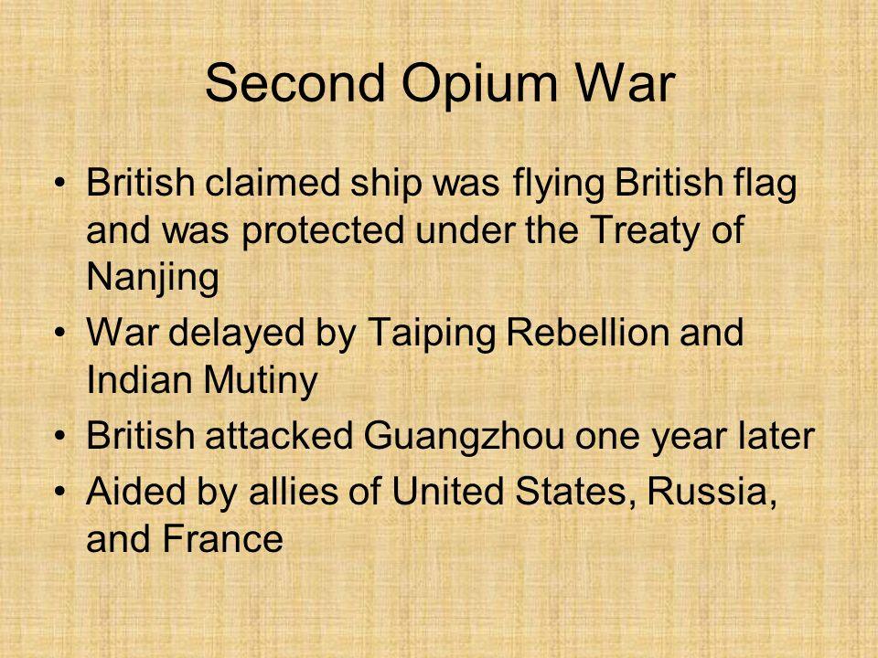 Second Opium War British claimed ship was flying British flag and was protected under the Treaty of Nanjing.