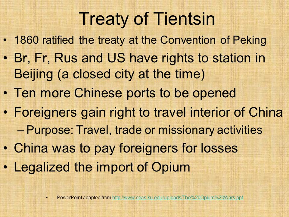 Treaty of Tientsin 1860 ratified the treaty at the Convention of Peking.