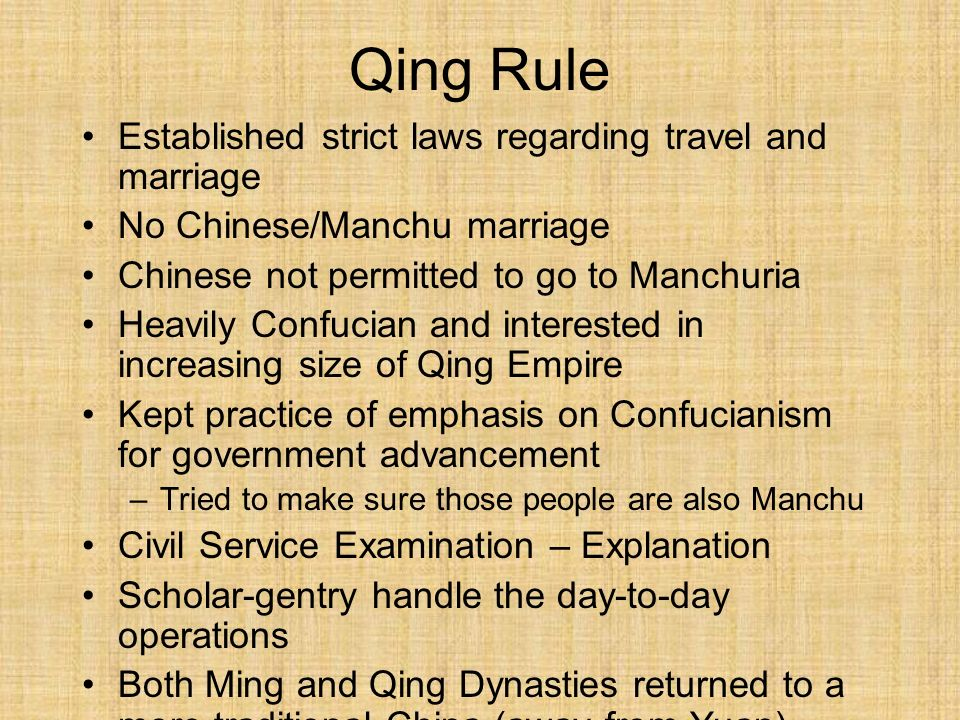 Qing Rule Established strict laws regarding travel and marriage