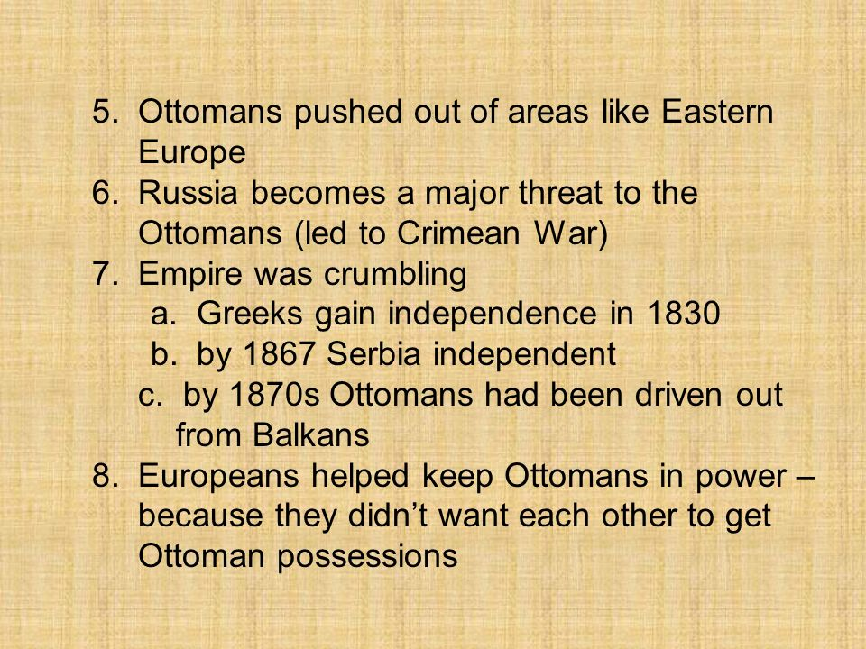 5. Ottomans pushed out of areas like Eastern