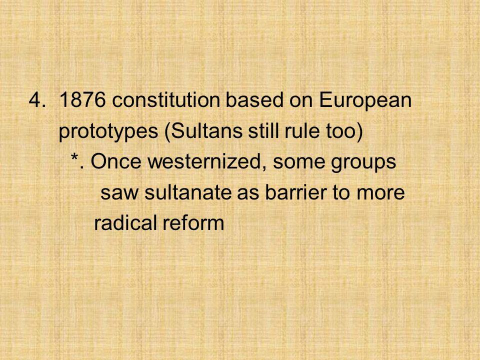 4. 1876 constitution based on European