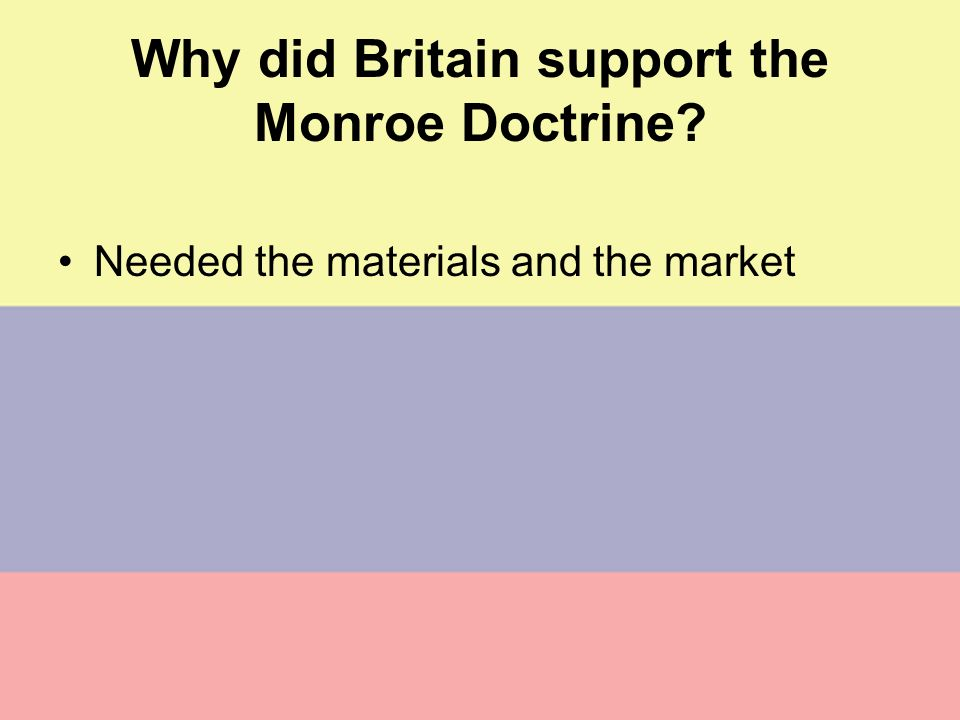 Why did Britain support the Monroe Doctrine