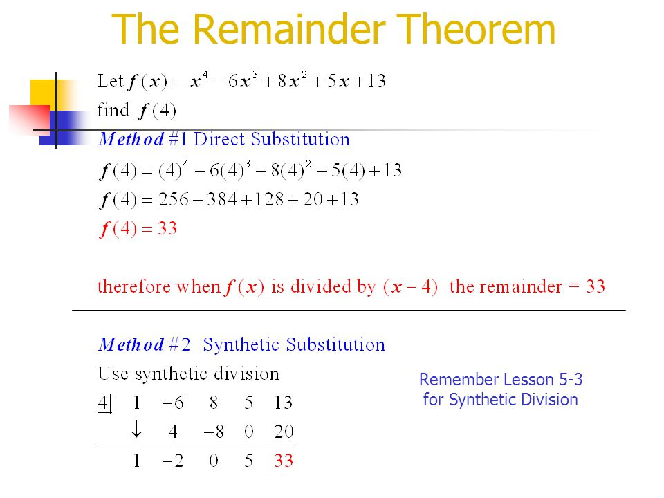 Remember Lesson 5-3 for Synthetic Division