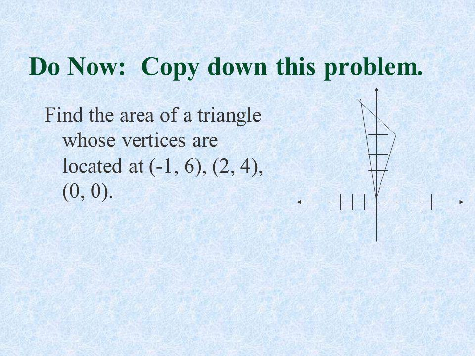 Do Now: Copy down this problem.
