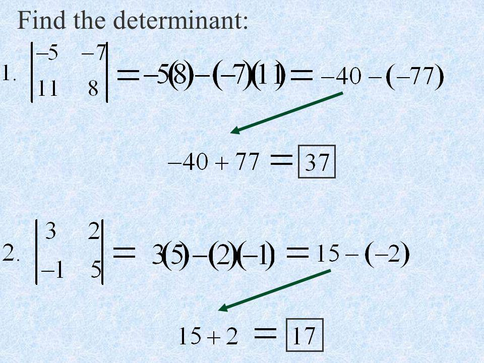 Find the determinant: