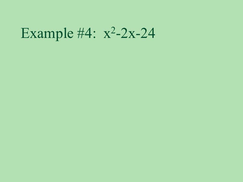 Example #4: x2-2x-24