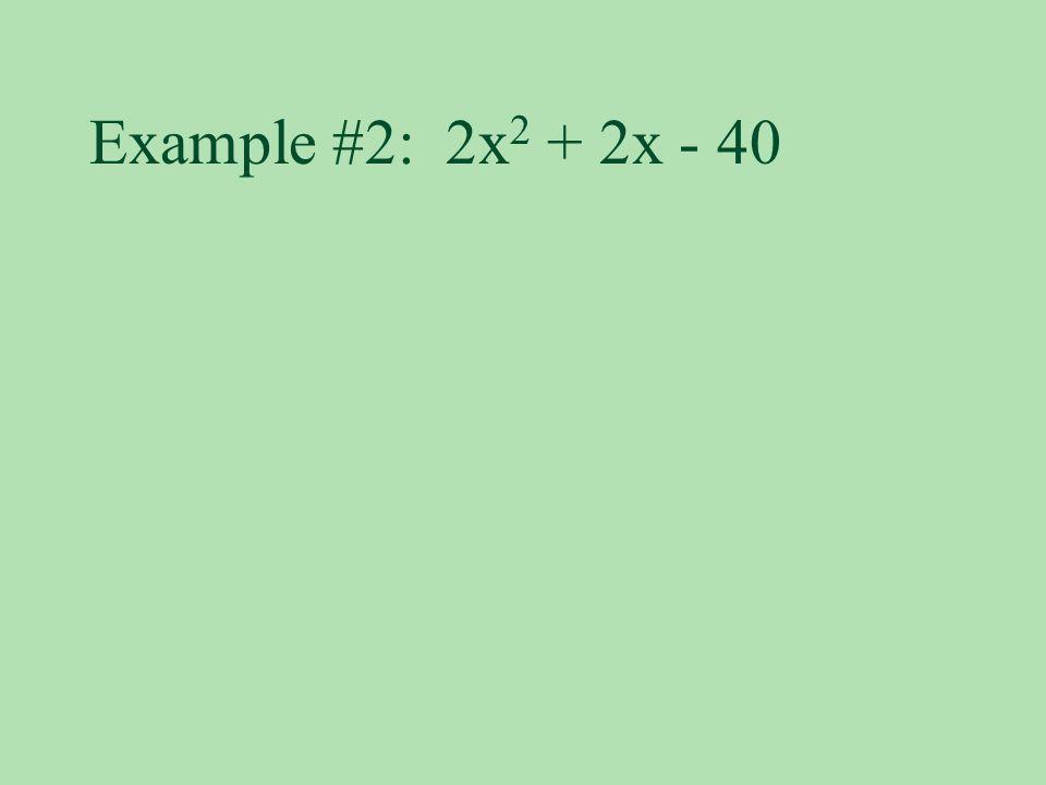 Example #2: 2x2 + 2x - 40