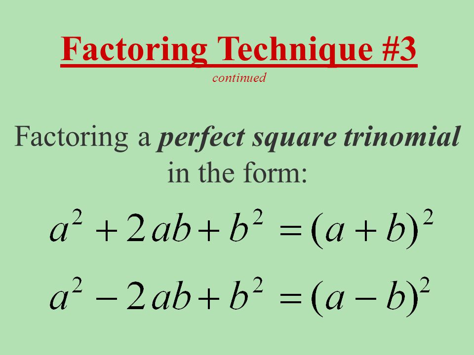 Factoring a perfect square trinomial in the form: