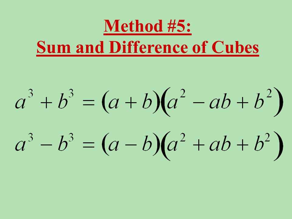 Method #5: Sum and Difference of Cubes