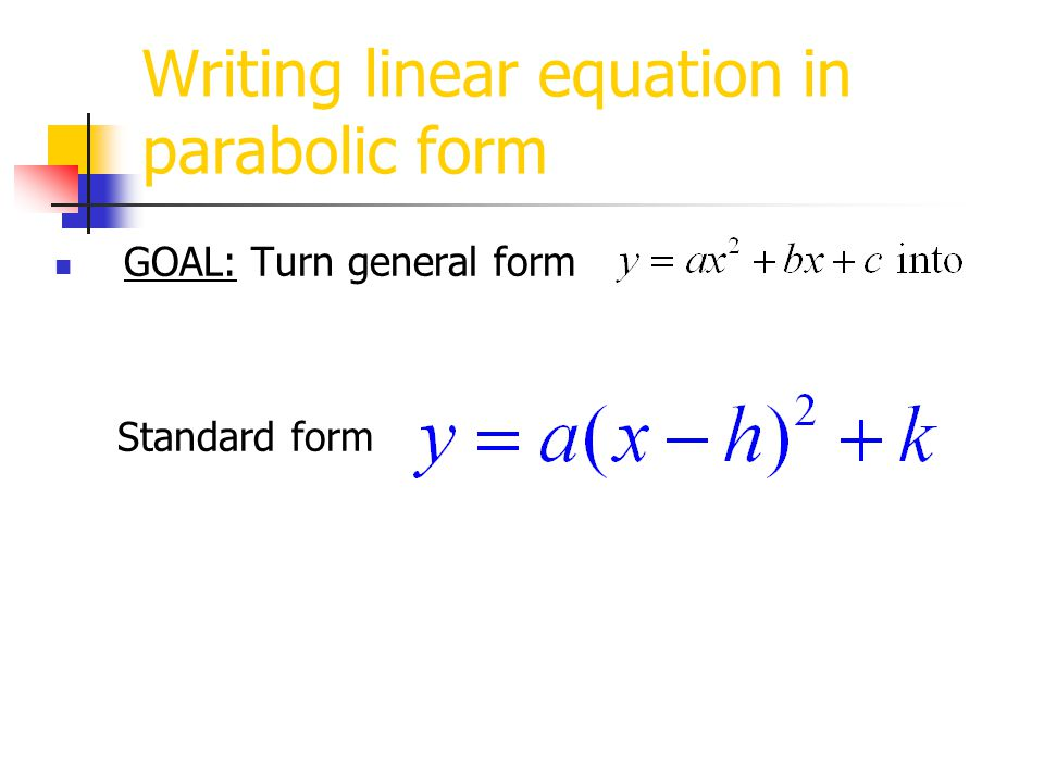 Writing linear equation in parabolic form