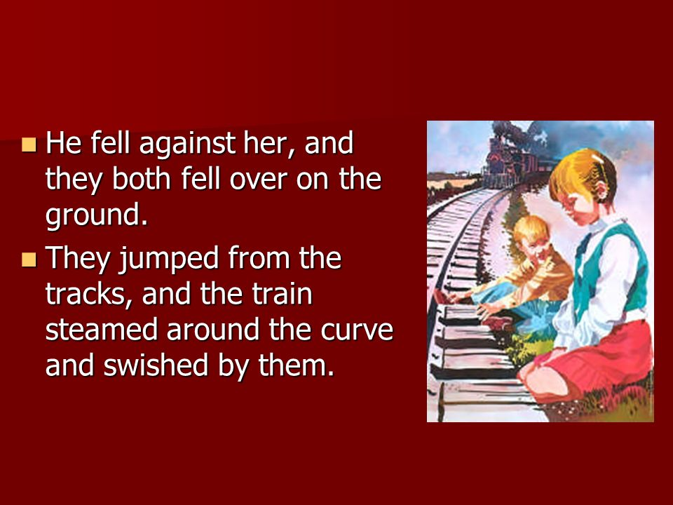 He fell against her, and they both fell over on the ground.