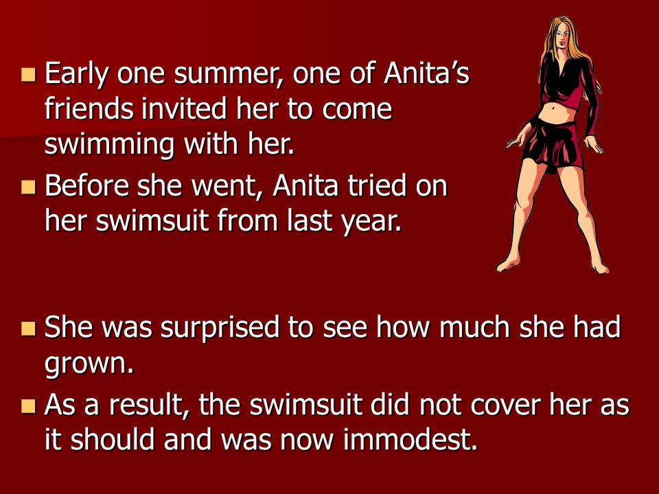 Early one summer, one of Anita's friends invited her to come swimming with her.