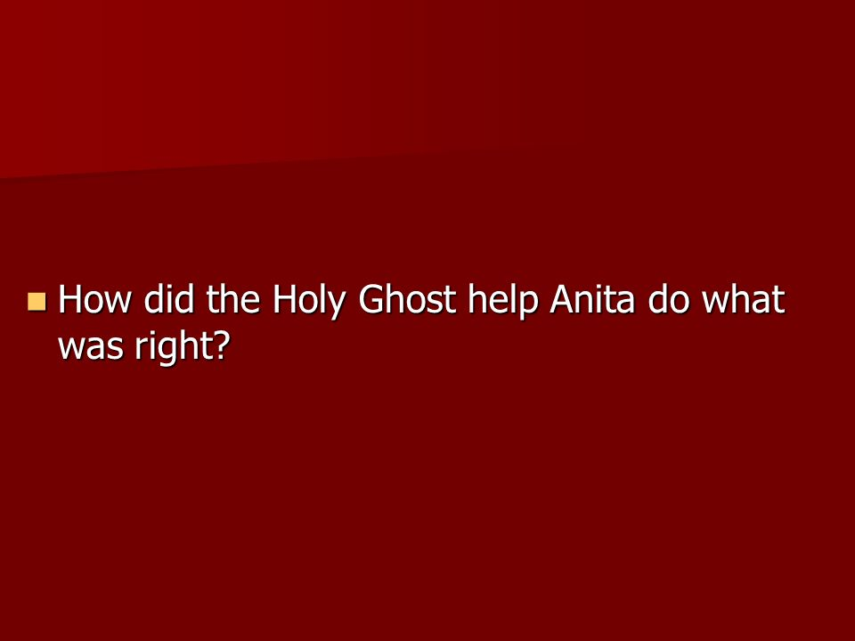 How did the Holy Ghost help Anita do what was right