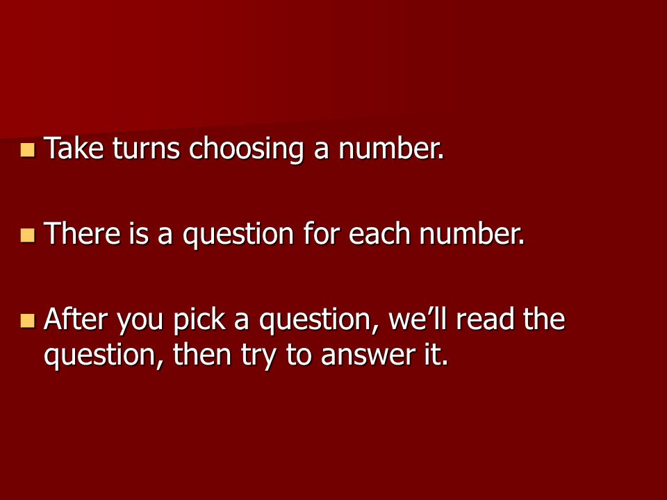 Take turns choosing a number.