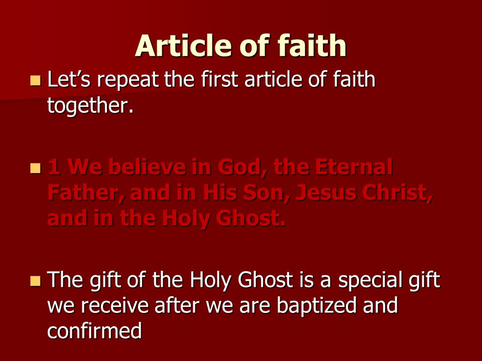 Article of faith Let's repeat the first article of faith together.