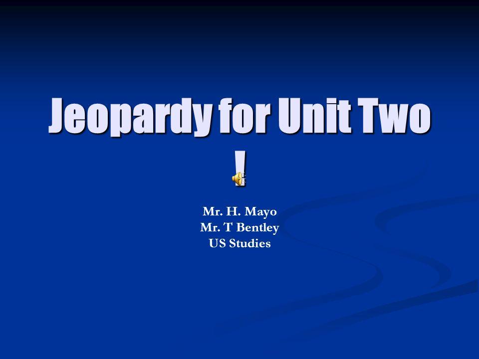 Mr. H. Mayo Mr. T Bentley US Studies