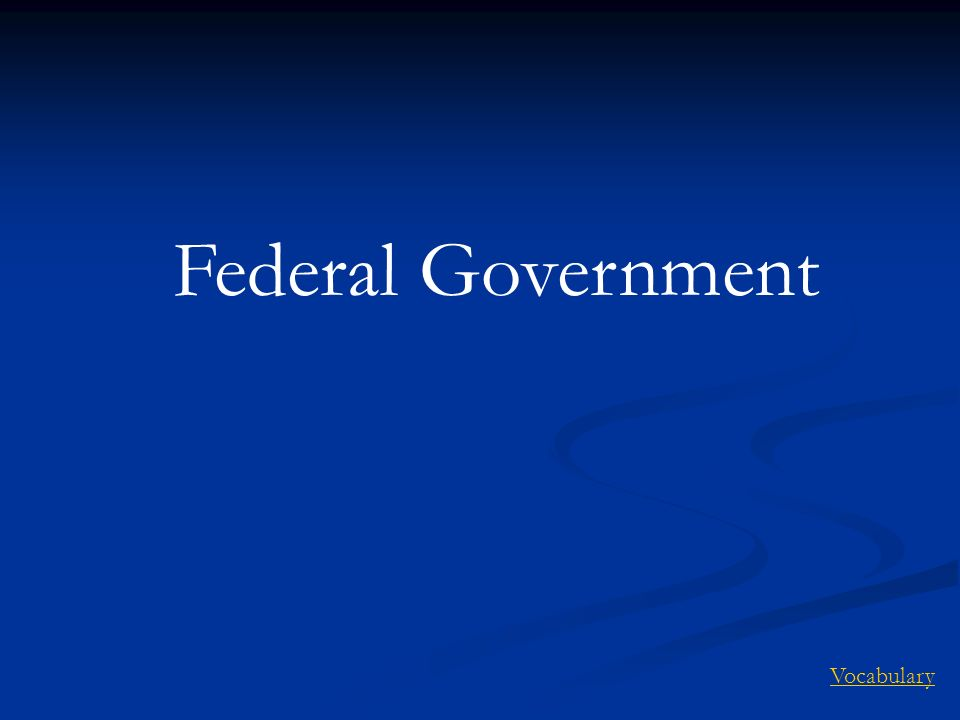 Federal Government Vocabulary