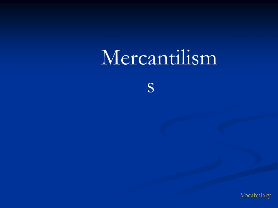 Mercantilism s Vocabulary