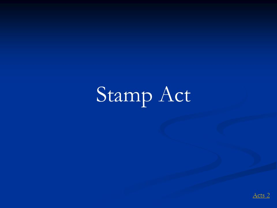 Stamp Act Acts 2