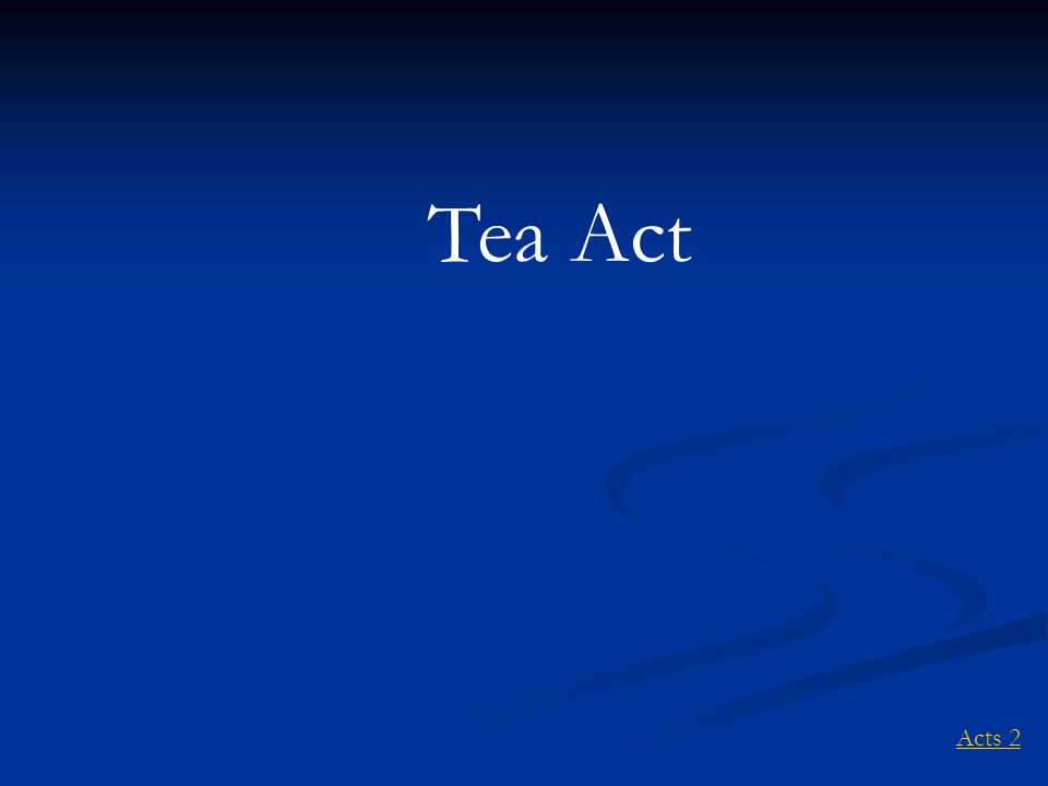 Tea Act Acts 2