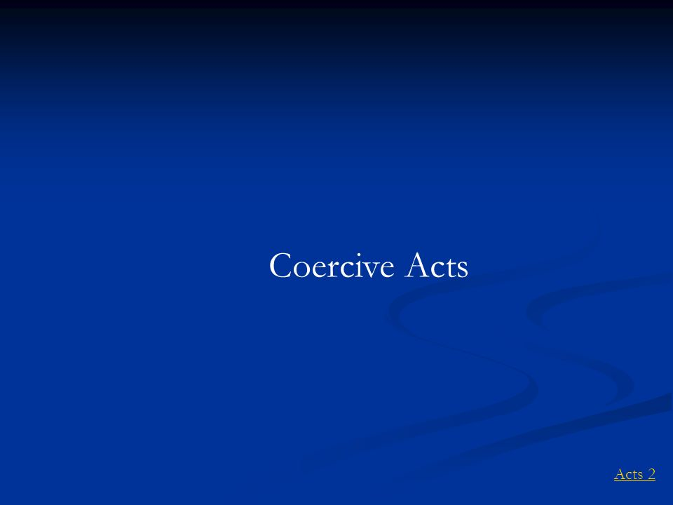 Coercive Acts Acts 2