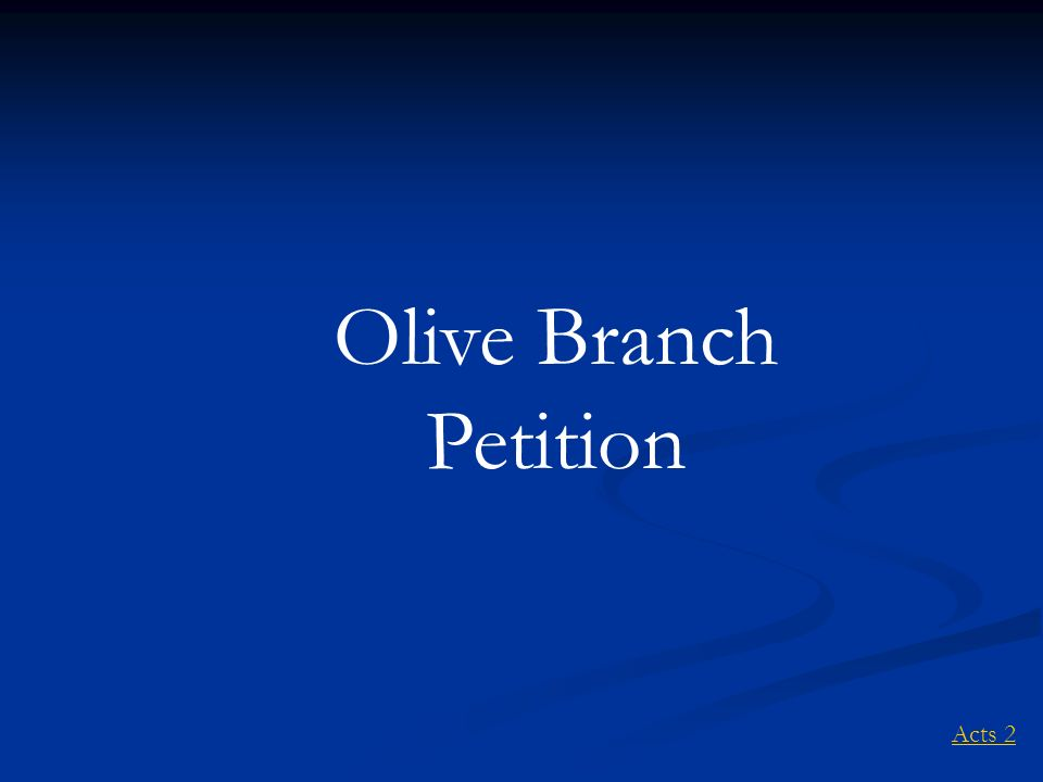 Olive Branch Petition Acts 2