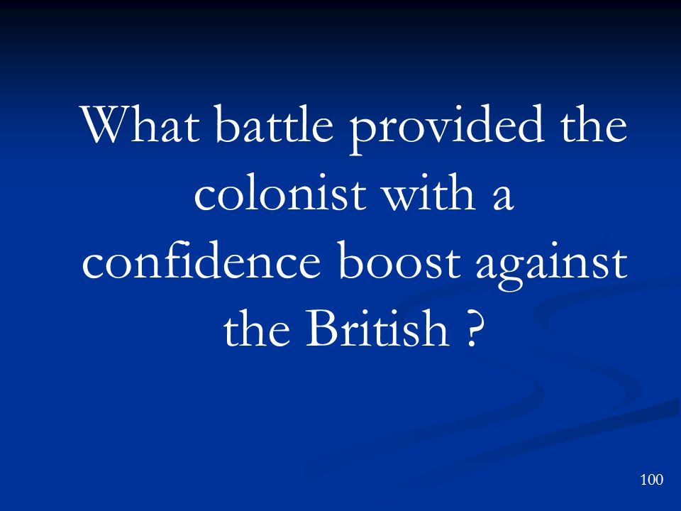 What battle provided the colonist with a confidence boost against the British