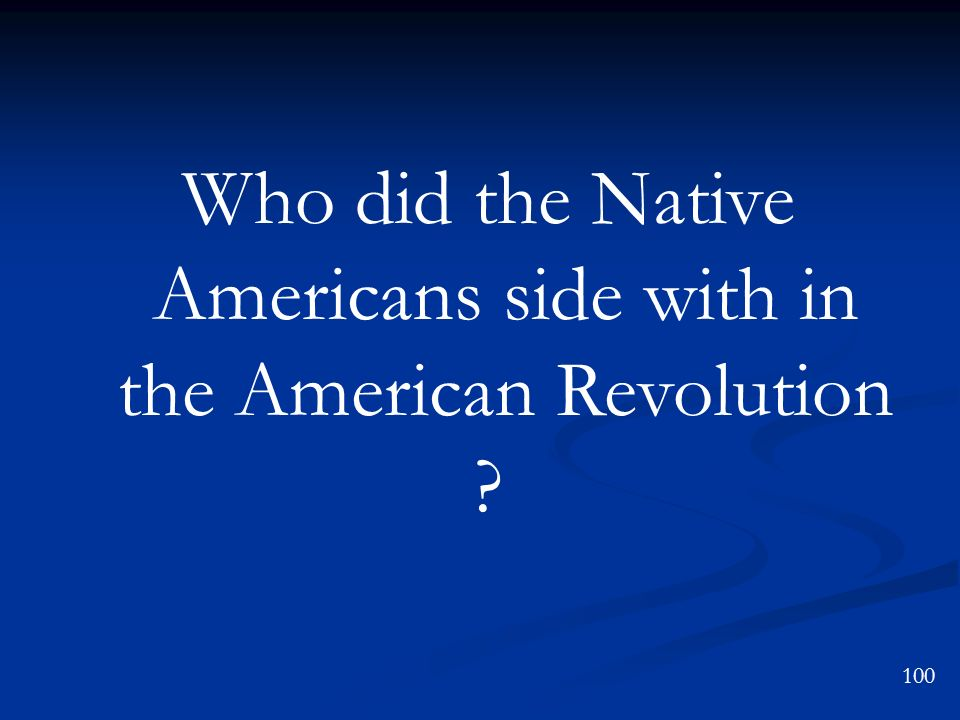 Who did the Native Americans side with in the American Revolution