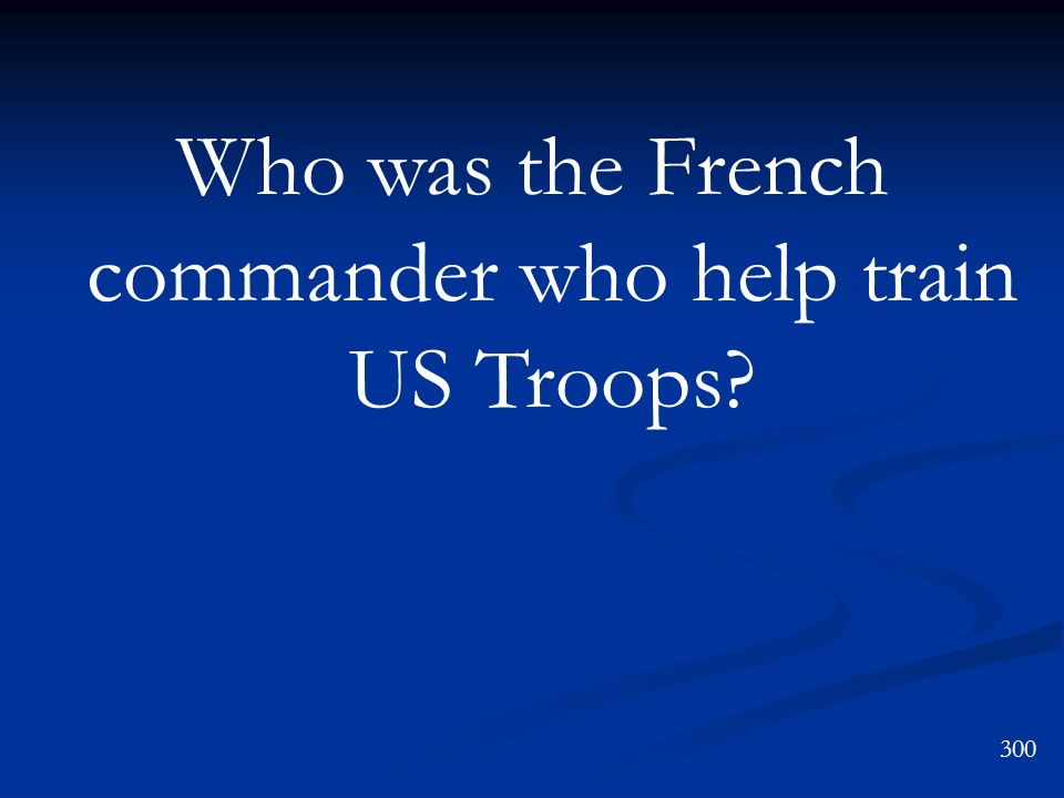 Who was the French commander who help train US Troops