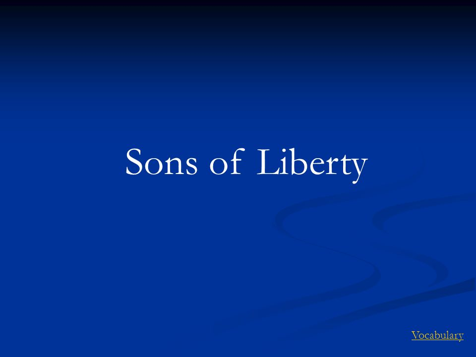 Sons of Liberty Vocabulary