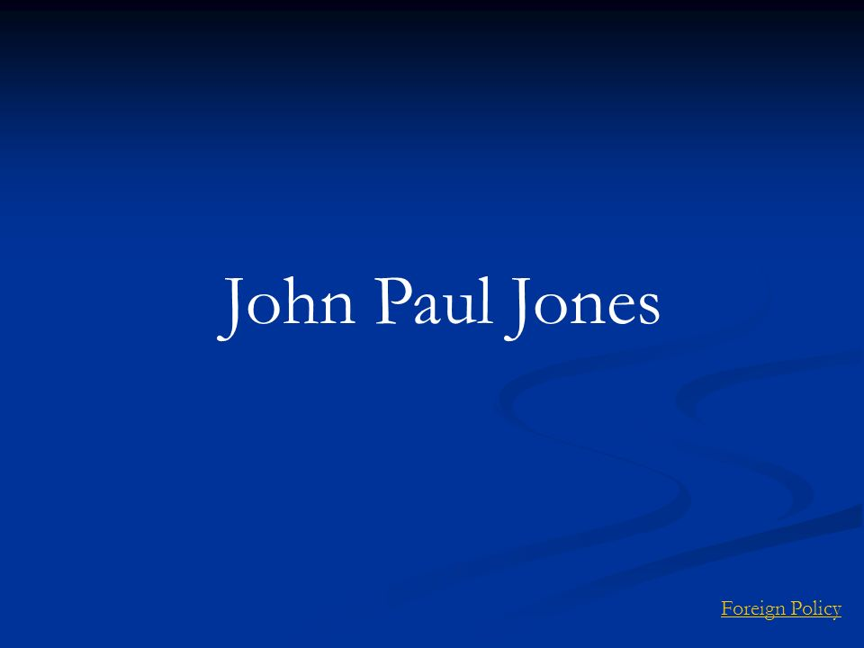 John Paul Jones Foreign Policy