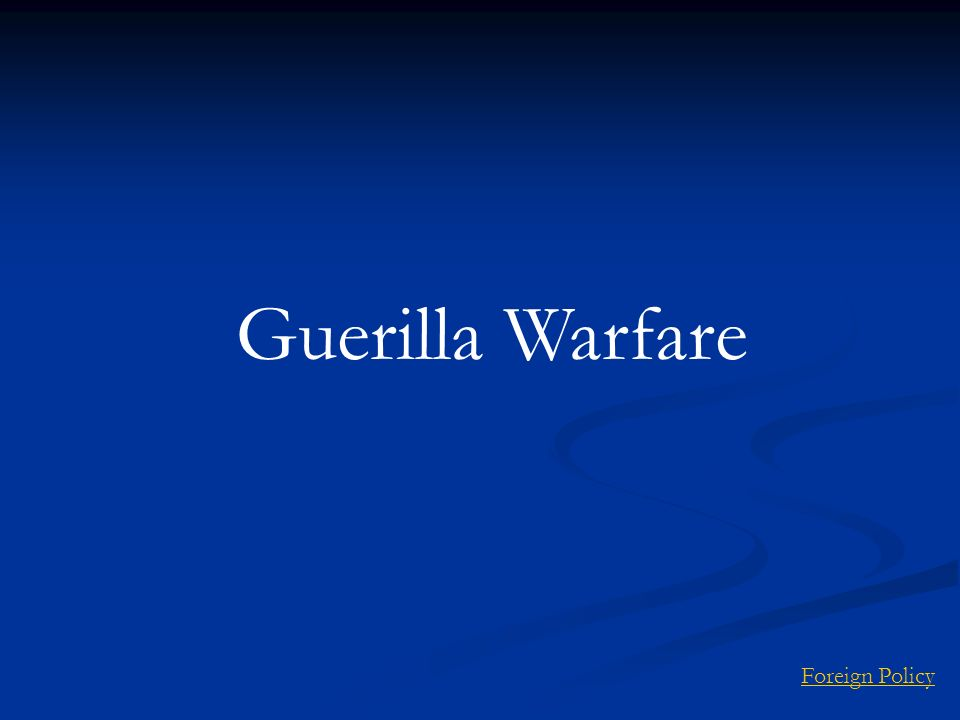 Guerilla Warfare Foreign Policy