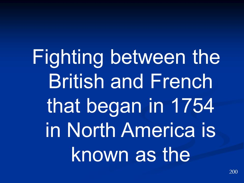 Fighting between the British and French that began in 1754 in North America is known as the