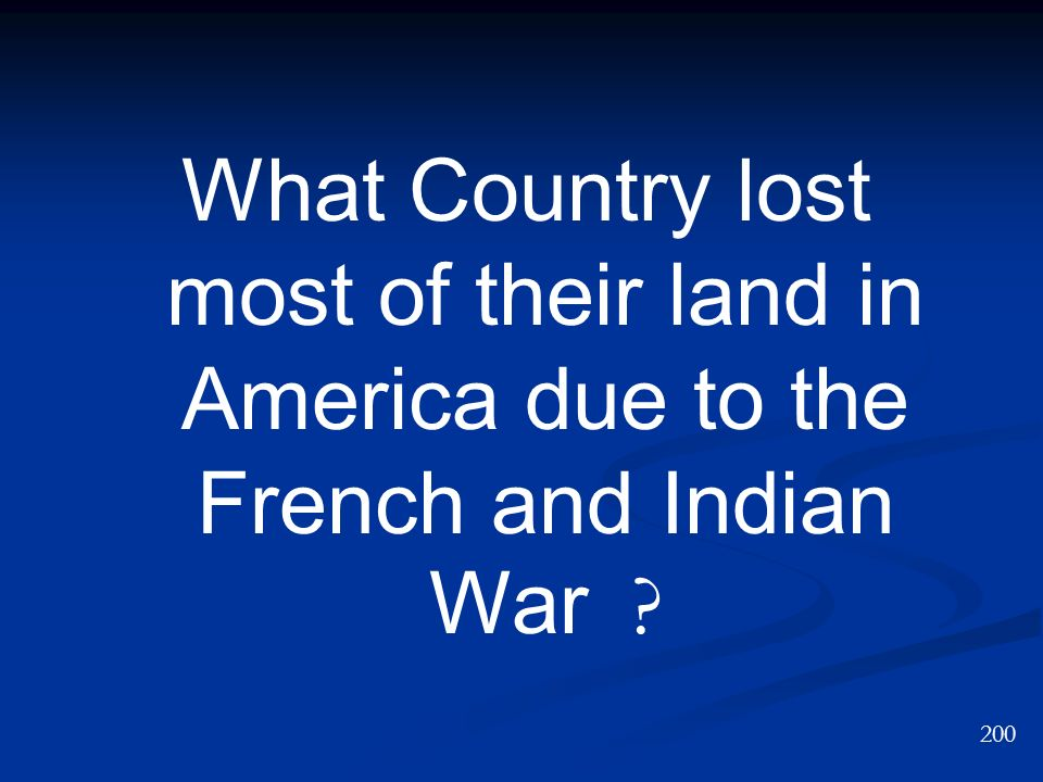 What Country lost most of their land in America due to the French and Indian War