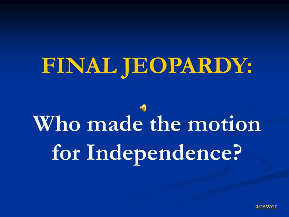 Who made the motion for Independence