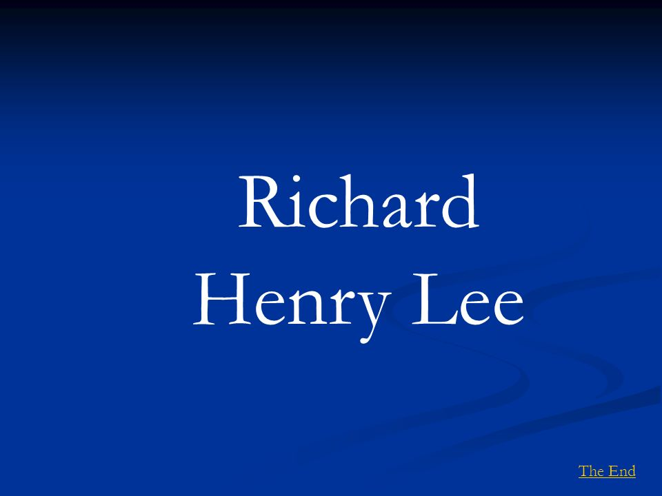 Richard Henry Lee The End
