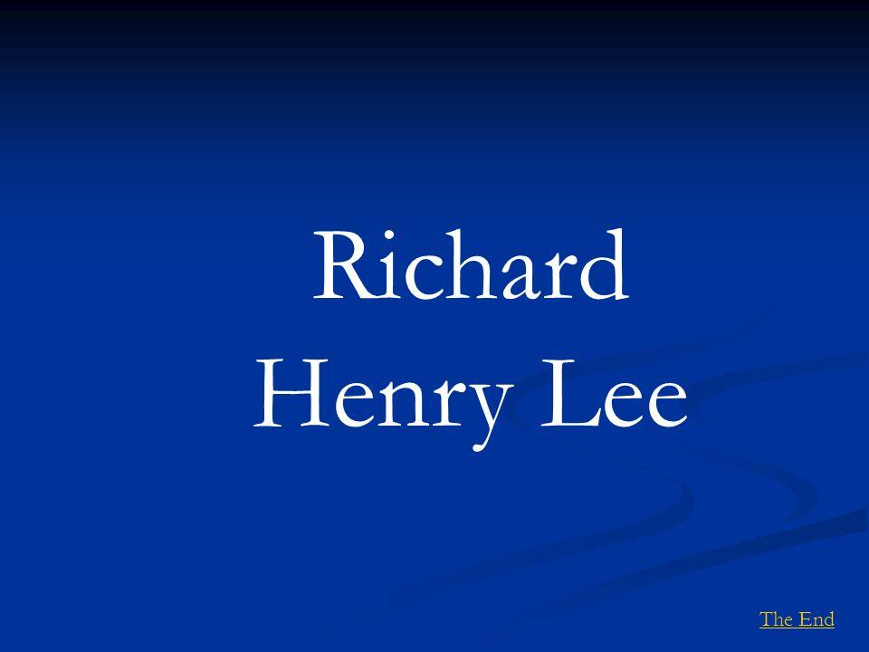 Richard Henry Lee The End