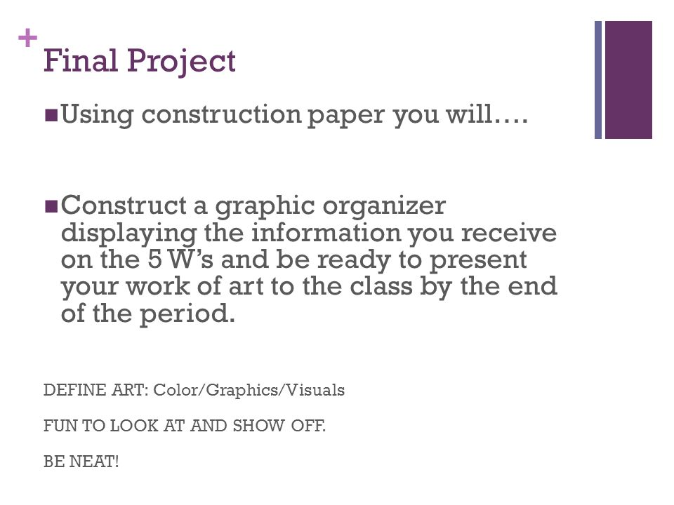 Final Project Using construction paper you will….