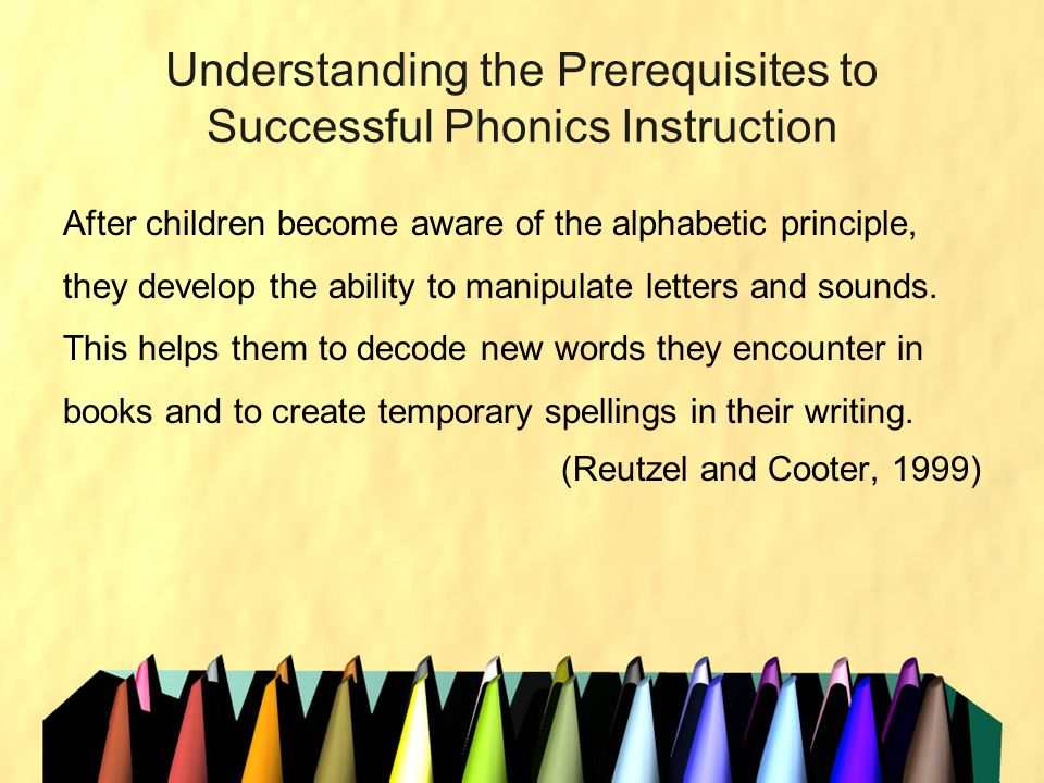 Understanding the Prerequisites to Successful Phonics Instruction