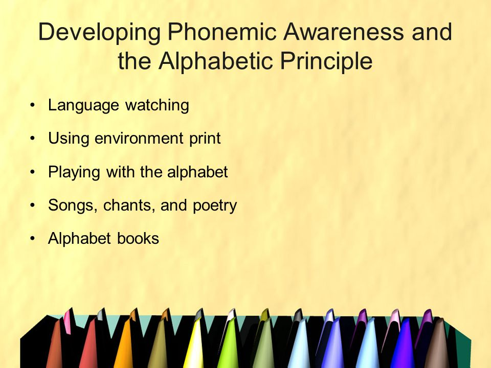 Developing Phonemic Awareness and the Alphabetic Principle