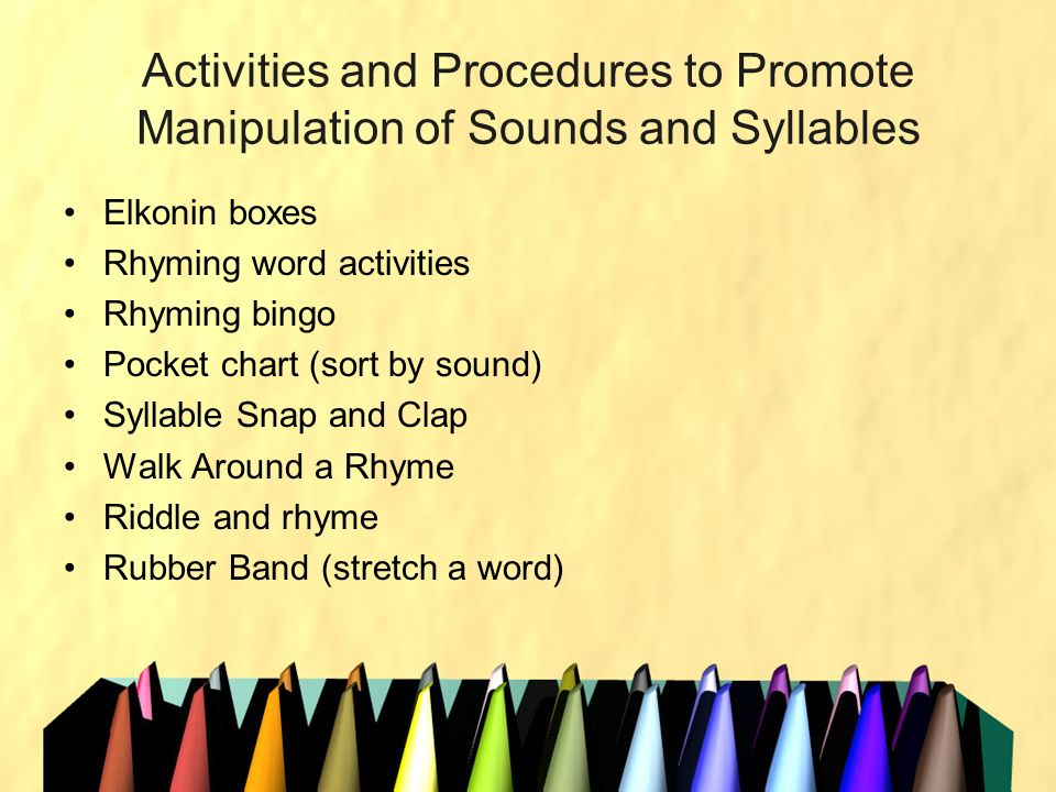 Activities and Procedures to Promote Manipulation of Sounds and Syllables