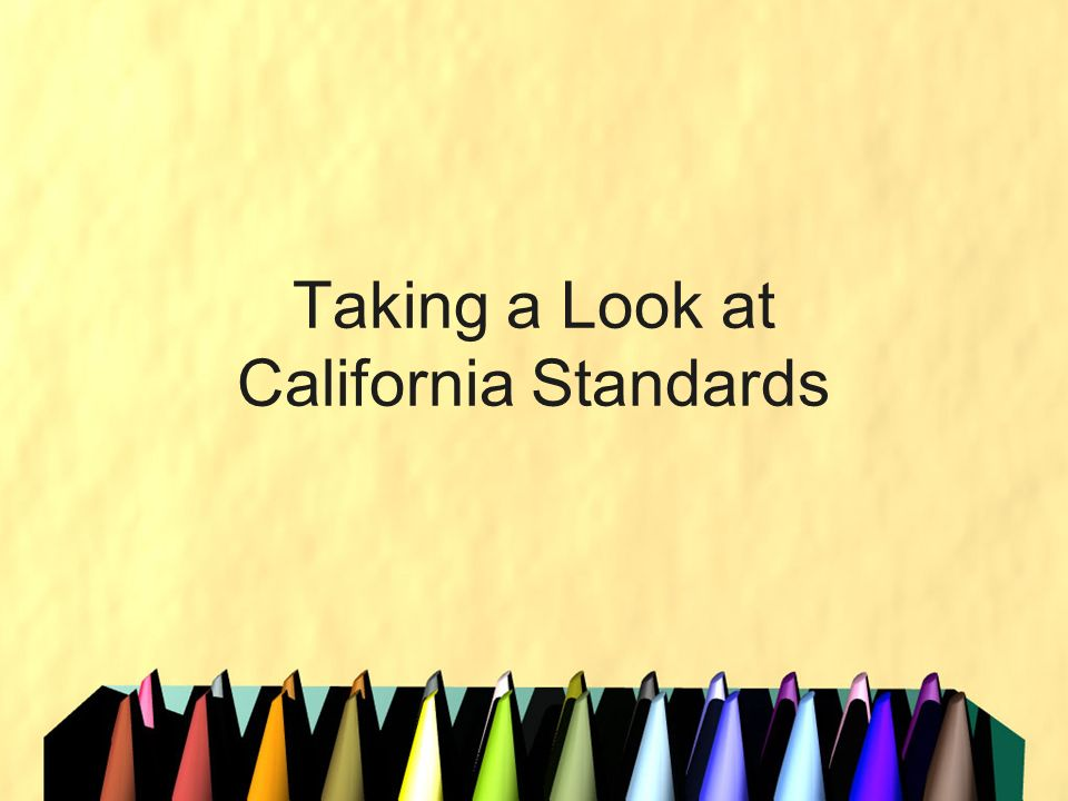 Taking a Look at California Standards