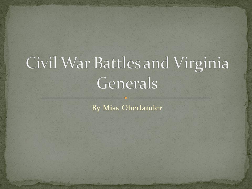 Civil War Battles and Virginia Generals